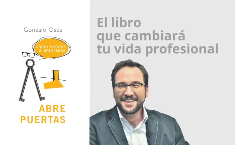 Abre Puertas - Cómo vender a empresas - Gonzalo Osés - Autor